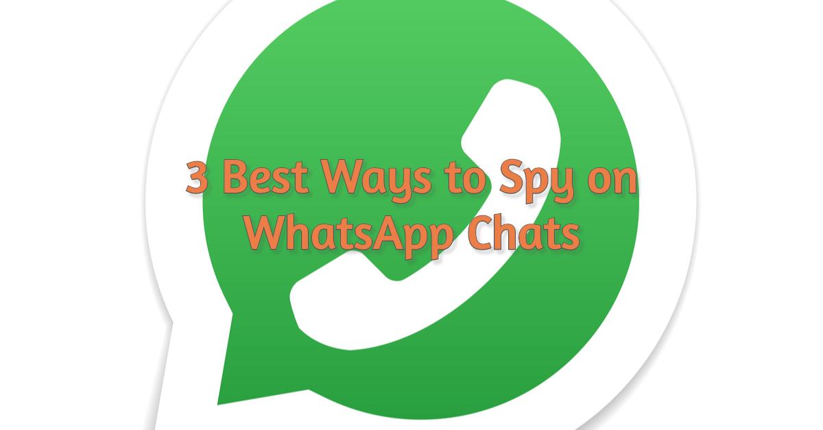 WhatsApp Spy: 3 Best Ways to Spy on WhatsApp Chats